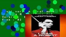 Full version  Kraftwerk: I Was a Robot (Extended Version)  Best Sellers Rank : #2