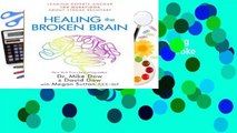 R.E.A.D Healing the Broken Brain: Leading Experts Answer 100 Questions about Stroke Recovery