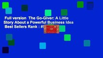 Full version  The Go-Giver: A Little Story About a Powerful Business Idea  Best Sellers Rank : #5