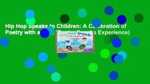 Hip Hop Speaks to Children: A Celebration of Poetry with a Beat (Poetry Speaks Experience)