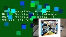 Full version  Pokemon Black Version 2 & Pokemon White Version 2 Scenario Guide: The Official
