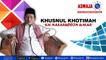 "Khusnul Khotimah_KH. Nasaruddin Umar""Ridho Menerima Takdir"""