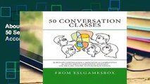 About For Books  50 Conversation Classes: 50 Sets of Conversation Cards with an Accompanying