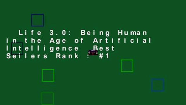 Life 3.0: Being Human in the Age of Artificial Intelligence  Best Sellers Rank : #1