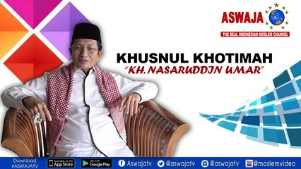 "Khusnul Khotimah_KH. Nasaruddin Umar""Al-Quran"""
