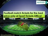 Football match tickets for the best price only at Sport Tickets Office!