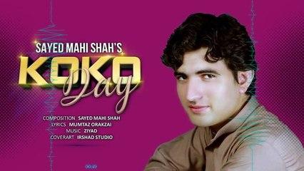 Karan Khan Presents: Syed Mahi Shah - Koko Day  (Official) - Badraga