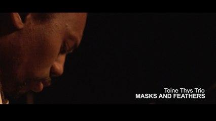 Toine Thys Trio Ft. Sam Yahel, Hervé Samb, Karl Jannuska - Masks and Feathers - Clip