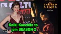 Kalki Koechlin to join Saif- Nawaz in 'SACRED GAMES' SEASON 2