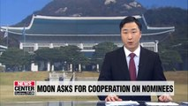 Moon appoints two Cabinet nominees; asks for cooperation on others