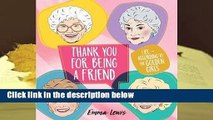 Thank You for Being a Friend: Life According to the Golden Girls  Best Sellers Rank : #3