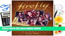Firefly: The Gorramn Shiniest Language Guide and Dictionary in the 'Verse Complete