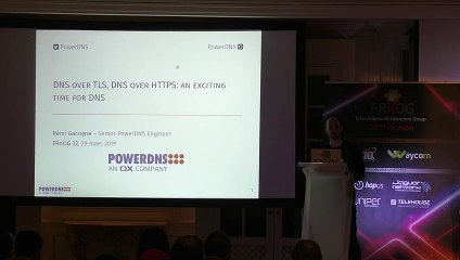 FRnOG 32 - Rémi Gacogne (PowerDNS) : DNS-over-TLS and DNS-over-HTTPS: an exciting time for DNS