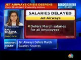 Jet Airways defers March salaries for all employees