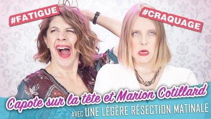 Capote sur la tête et Marion Cotillard - Parlons peu Mais Parlons !