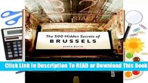 Online The 500 Hidden Secrets of Brussels  For Trial