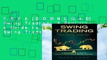 F.R.E.E [D.O.W.N.L.O.A.D] Swing Trading: A Beginner s Guide to Highly Profitable Swing Trades -