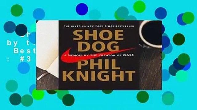 Shoe Dog: A Memoir by the Creator of Nike  Best Sellers Rank : #3