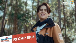 RECAP EP 5 Great Men Academy สุภาพบุรุษ�
