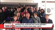 Mazbatası verilmeyen Fatih Mehmet Maçoğlu açıklama yaptı