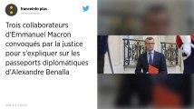 Passeports diplomatiques d'Alexandre Benalla : trois proches d'Emmanuel Macron convoqués par la justice