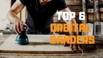 Best Orbital Sander in 2019 - Top 6 Orbital Sanders Review