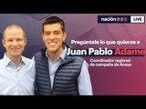 #Nación321Live Juan Pablo Adame, coordinador regional de campaña de Ricardo Anaya