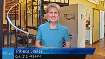 Tribeca Smiles New York         Great         5 Star Review by K.A. Rose