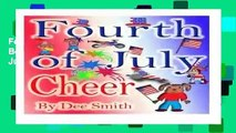 Fourth of July Cheer  A Rhyming Picture Book for Children about the Fourth of July, July 4th Cheer