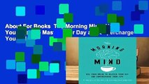 About For Books  The Morning Mind: Use Your Brain to Master Your Day and Supercharge Your Life