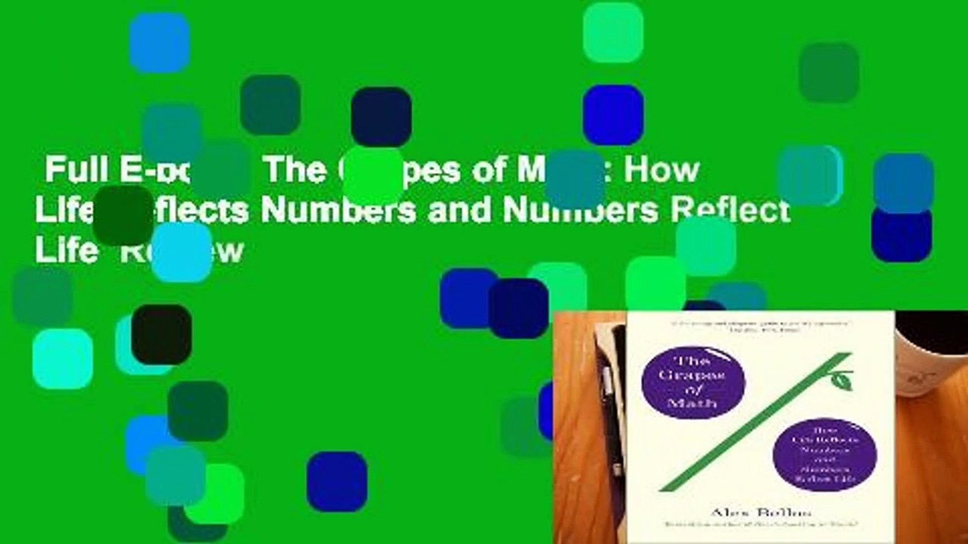 Full E-book  The Grapes of Math: How Life Reflects Numbers and Numbers Reflect Life  Review