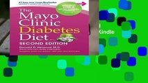 The Mayo Clinic Diabetes Diet: 2nd Edition: Revised and Updated  For Kindle