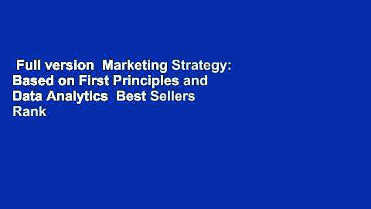 Full version  Marketing Strategy: Based on First Principles and Data Analytics  Best Sellers Rank