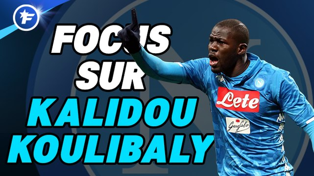 Focus sur... Kalidou Koulibaly