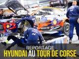 Tour de Corse 2019 : au cœur du team Hyundai