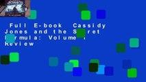 Full E-book  Cassidy Jones and the Secret Formula: Volume 1  Review