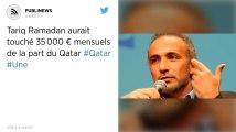 Tariq Ramadan aurait touché 35000 € mensuels de la part du Qatar