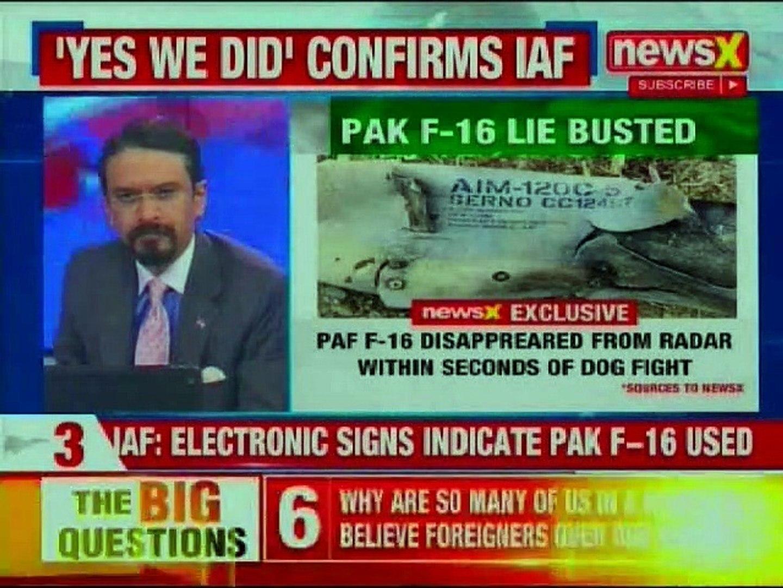 IAF Confirms Shot Down Pakistan F-16, Does India Needs To Expose Pakistan's Lies More Aggressiv