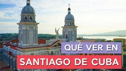 Qué ver en Santiago de Cuba  | 10 Lugares imprescindibles