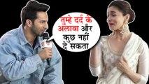 Varun Dhawan On First Meeting With Alia Bhatt | Tabah Ho Gaye | Kalank Promotions