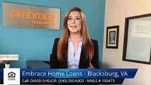 David Shelor Embrace Home Loans - Blacksburg, VA BlacksburgOutstandingFive Star Review by Der...