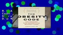 R.E.A.D The Obesity Code: Unlocking the Secrets of Weight Loss D.O.W.N.L.O.A.D