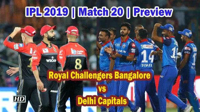 IPL 2019 | Match 20 | Preview | Royal Challengers Bangalore Vs Delhi Capitals