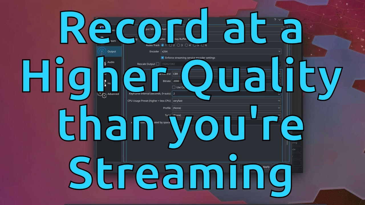 Record & Stream at Different Qualities in OBS