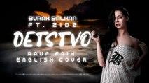 Burak Balkan ft. Zidz - Detstvo детство [Rauf Faik English Cover]