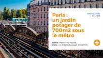 Paris : un jardin potager de 700m2 sous le métro