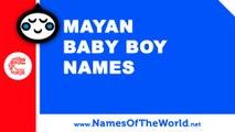 10 Mayan baby boy names - 100% Mexican names - www.namesoftheworld.net