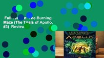 Full version  The Burning Maze (The Trials of Apollo, #3)  Review