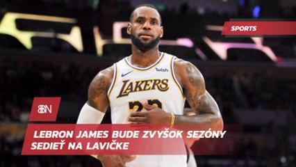 LeBron James bude zvyšok sezóny sedieť na lavičke