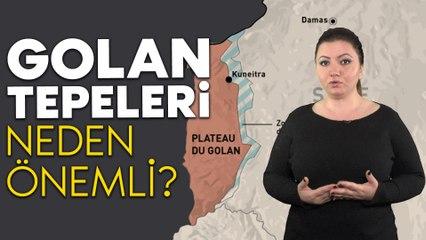 Kronolojik sıralamayla Golan Tepeleri'nin önemi